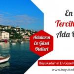 Adalar Otel – Heybeliada Burgazada Kınalıada Büyükada En Çok Tercih Edilen Oteller