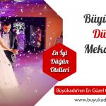Büyükada Düğün Mekanları – Nişan ve Düğün Organizasyonları