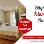 Büyükada İslami Tatil Otelleri – Muhafazakar Tatil Yerleri