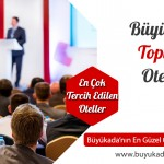 Büyükada Toplantı Otelleri – En Çok Tercih Edilen Oteller ve Fiyatları