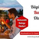 Büyükada Balayı Otelleri – Romantik Balayı Paketleri